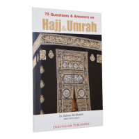 75 Questions & Answers on Hajj, Umrah