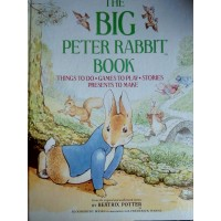 The Big Peter Rabbit Book: Things to Do; Games to Play; Stories; Presents to Make - HB