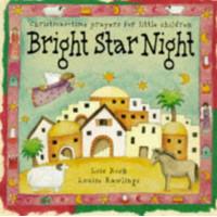 Bright Star Night: Christmas-Time Prayers for Little Children - HB