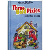 Enid Blyton Three Bold Pixies And Other Stories - HB