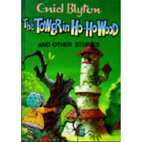 Enid Blyton The Tower In Ho-Ho Wood And Other Stories - HB