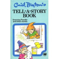 Enid Blyton's Tell-A-Story-Book: Sneezing Powder and Other Stories - HB