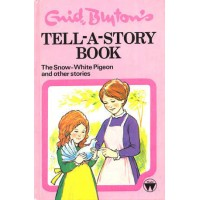 Enid Blyton's Tell-A-Story-Book: The Snow White Pigeon and Other Stories - HB