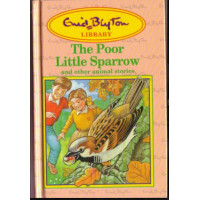 Enid Blyton the Poor Little Sparrow and Other Animal Stories - HB