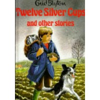 Enid Blyton Twelve Silver Cups and Other Stories - HB