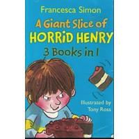 A Giant Slice of Horrid Henry 3-in-1- Francesca Simon
