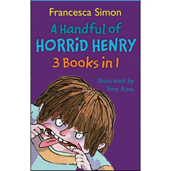 A Handful of Horrid Henry: 3 Books In 1-Francesca Simon