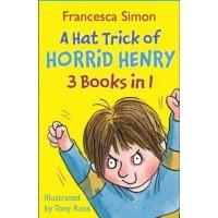 A Hat Trick Of Horrid Henry: 3 Books In 1-Francesca Simon