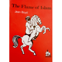 The Flame of Islam by Jean Boyd