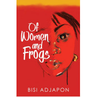 Of Women And Frogs by Bisi Adjapon