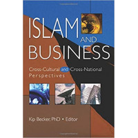 Islam and Business: Cross-cultural and Cross-national Perspectives by Kip Becker