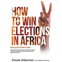 How to Win Elections in Africa by Chude Jideonwo