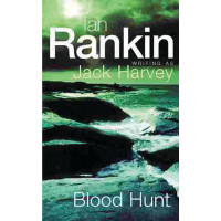 Blood Hunt by Ian Rankin (Pseudonym  Jack Harvey)