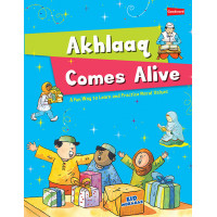 Akhlaaq Comes Alive by Nafees Khan
