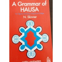 A grammar of Hausa : with answers : for Nigerian secondary schools and colleges by Neil Skinner