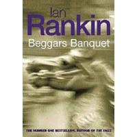 Beggars Banquet by Ian Rankin- Hardback