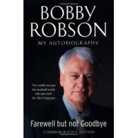 Farewell But Not Goodbye by Bobby Robson