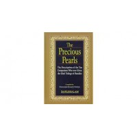 The Precious Pearl (The Description of the TEN Companions WHO Were Given the Glad Tidings of Paradise) by Muhammad Ayub Sipra