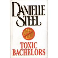 Toxic Bachelors by Danielle Steel HB