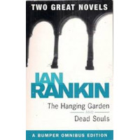 Dead Souls and Hanging Garden and Dead Souls by Ian Rankin ( Two Great Novels in One)