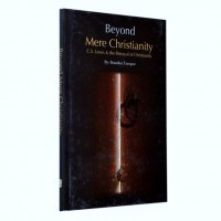 Beyond Mere Christianity.