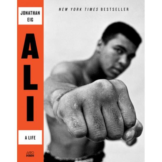 Ali: A Life Ali by Jonathan Eig