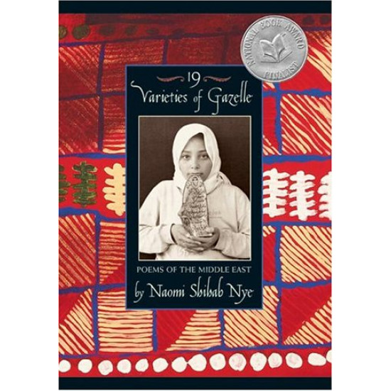 19 Varieties Of Gazelle: Poems Of The Middle East by Nye, Naomi Shihab -Paperback
