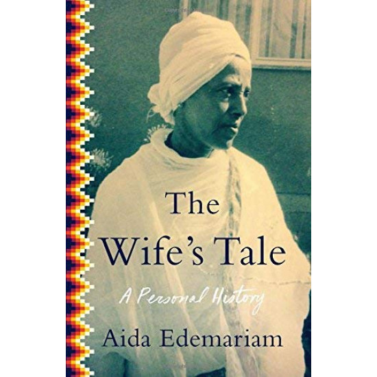 The Wife's Tale: A Personal History by Edemariam, Aida- Hardback