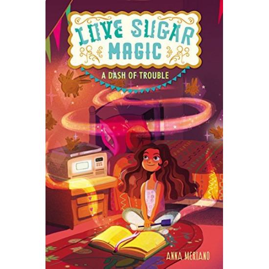 A Dash of Trouble (Love Sugar Magic, Bk. 1) by Meriano, Anna-Hardcover
