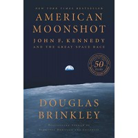 American Moonshot: John F. Kennedy and the Great Space Race by Brinkley, Douglas- Hardcover