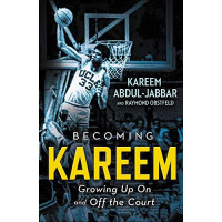 Becoming Kareem:  Growing Up On and Off the Court by Abdul-Jabbar, Kareem Obstfeld, Raymond- Hardcover