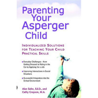 Parenting Your Asperger Child by Sohn, Alan Grayson, Cathy -Paperback