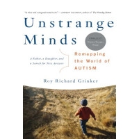 Unstrange Minds: Remapping the World of Autism by Grinker, Roy Richard -Paperback