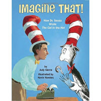 Imagine That! How Dr. Seuss Wrote The Cat in the Hat  by Sierra, Judy Hawkes, Kevin (Ilt) -Hardcover