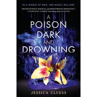 A Poison Dark and Drowning (Kingdom on Fire, Bk. 2) by Cluess, Jessica-Paperback