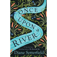 Once Upon a River by Setterfield, Diane