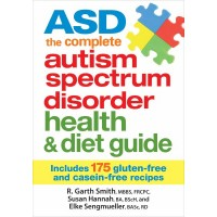 ASD the Complete Autism Spectrum Disorder Health and Diet Guide by Smith, Garth Hannah, Susan Sengmueller, Elke- Softcover
