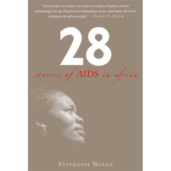 28: Stories of AIDS in Africa by Nolen, Stephanie -Paperback