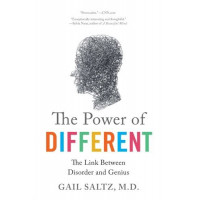The Power of Different: The Link Between Disorder and Genius by Saltz, Gail- Paperback