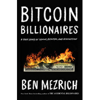 Bitcoin Billionaires: A True Story of Genius, Betrayal, and Redemption by Mezrich, Ben- Hardback