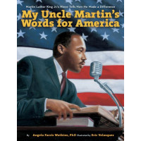 My Uncle Martin's Words for America by Watkins, Angela Farris Velasquez, Eric (Ilt) -Hardcover