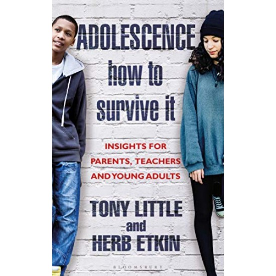 Adolescence How to Survive It: Insights for Parents, Teachers and Young Adults by Little, Tony Etkin, Herb- Hard cover