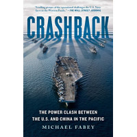 Crashback: The Power Clash Between the U.S. and China in the Pacific by Fabey, Michael -Paperback
