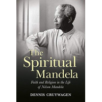 The Spiritual Mandela: Faith and Religion in the Life of Nelson Mandela by Cruywagen, Dennis-Hardcover