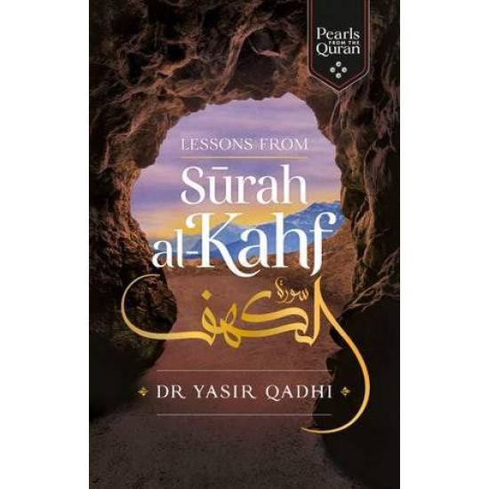 LESSONS FROM SURAH AL-KAHF By Yasir Qadhi