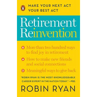 Retirement Reinvention: Make Your Next Act Your Best Act by 	Ryan, Robin-Paperback