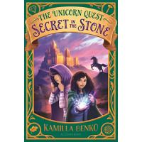 Secret in the Stone (The Unicorn Quest, Bk. 2) by Benko, Kamilla-Hardcover