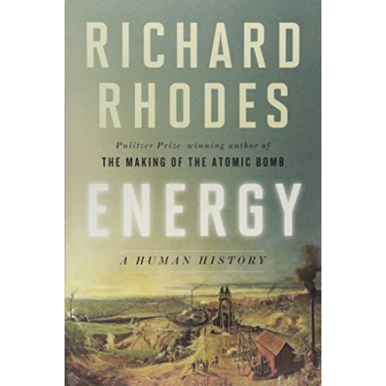 Energy: A Human History by Rhodes, Richard-Hardcover