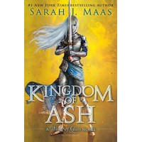 Kingdom of Ash (A Throne of Glass, Bk. 7) by Maas, Sarah J.-Hardcover
