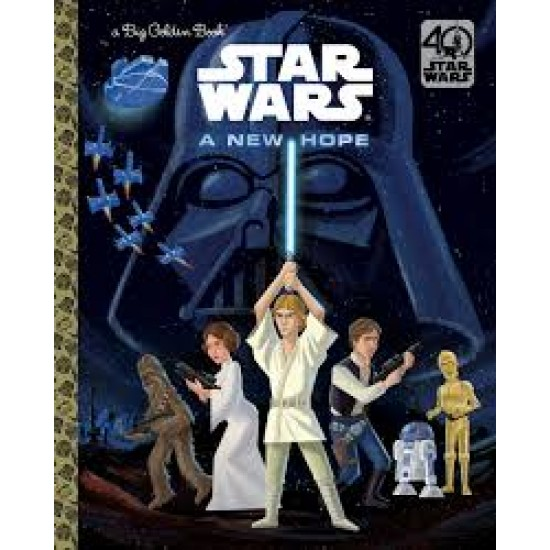 Star Wars: A New Hope (Big Golden Book) by by Geof Smith- Hardcover